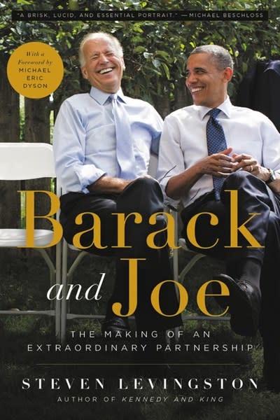 Hachette Books Barack and Joe: The Making of an Extraordinary Partnership