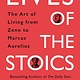 Portfolio Lives of the Stoics: The Art of Living from Zeno to Marcus Aurelius