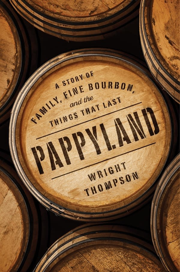 Penguin Press Pappyland: A Story of Family, Fine Bourbon, & the Things That Last