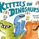 Dial Books Kitties on Dinosaurs