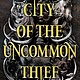 Dutton Books for Young Readers City of the Uncommon Thief