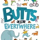 G.P. Putnam's Sons Books for Young Readers Butts Are Everywhere