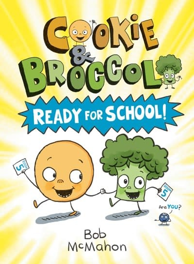 Dial Books Cookie and Broccoli: Ready for School!