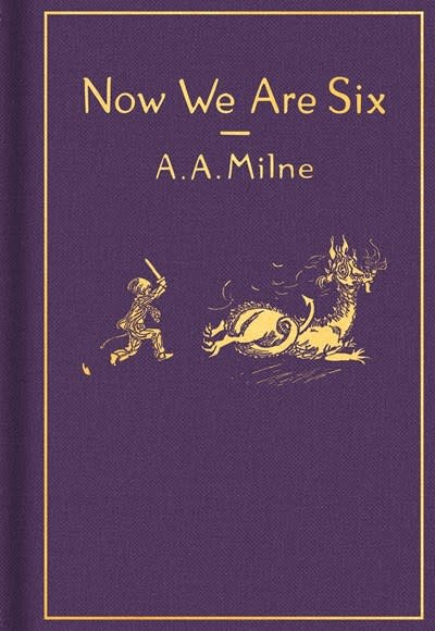 Dutton Books for Young Readers Now We Are Six: Classic Gift Edition