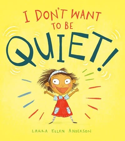 Philomel Books I Don't Want to Be Quiet!