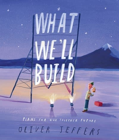 Philomel Books What We'll Build