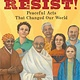 Neal Porter Books Resist! Peaceful Acts That Changed Our World