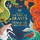 DK Children The Book of Mythical Beasts and Magical Creatures