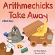 Boyds Mills Press Arithmechicks Take Away: A Math Story