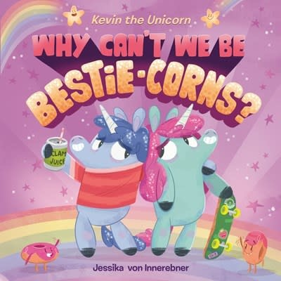 Dial Books Kevin the Unicorn: Why Can't We Be Bestie-corns?