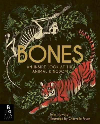 Big Picture Press Bones: An Inside Look at the Animal Kingdom
