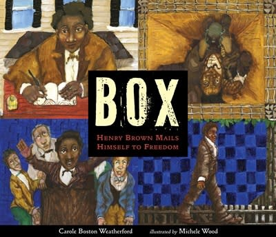 Candlewick BOX: Henry Brown Mails Himself to Freedom