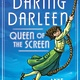 Candlewick Daring Darleen, Queen of the Screen
