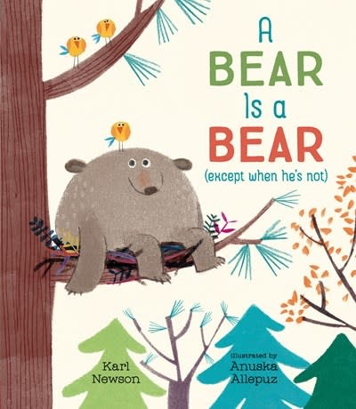 Nosy Crow A Bear Is a Bear (except when he's not)