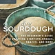 New Society Publishers DIY Sourdough: The Beginner's Guide to Crafting Starters, Breads, Snacks, & More