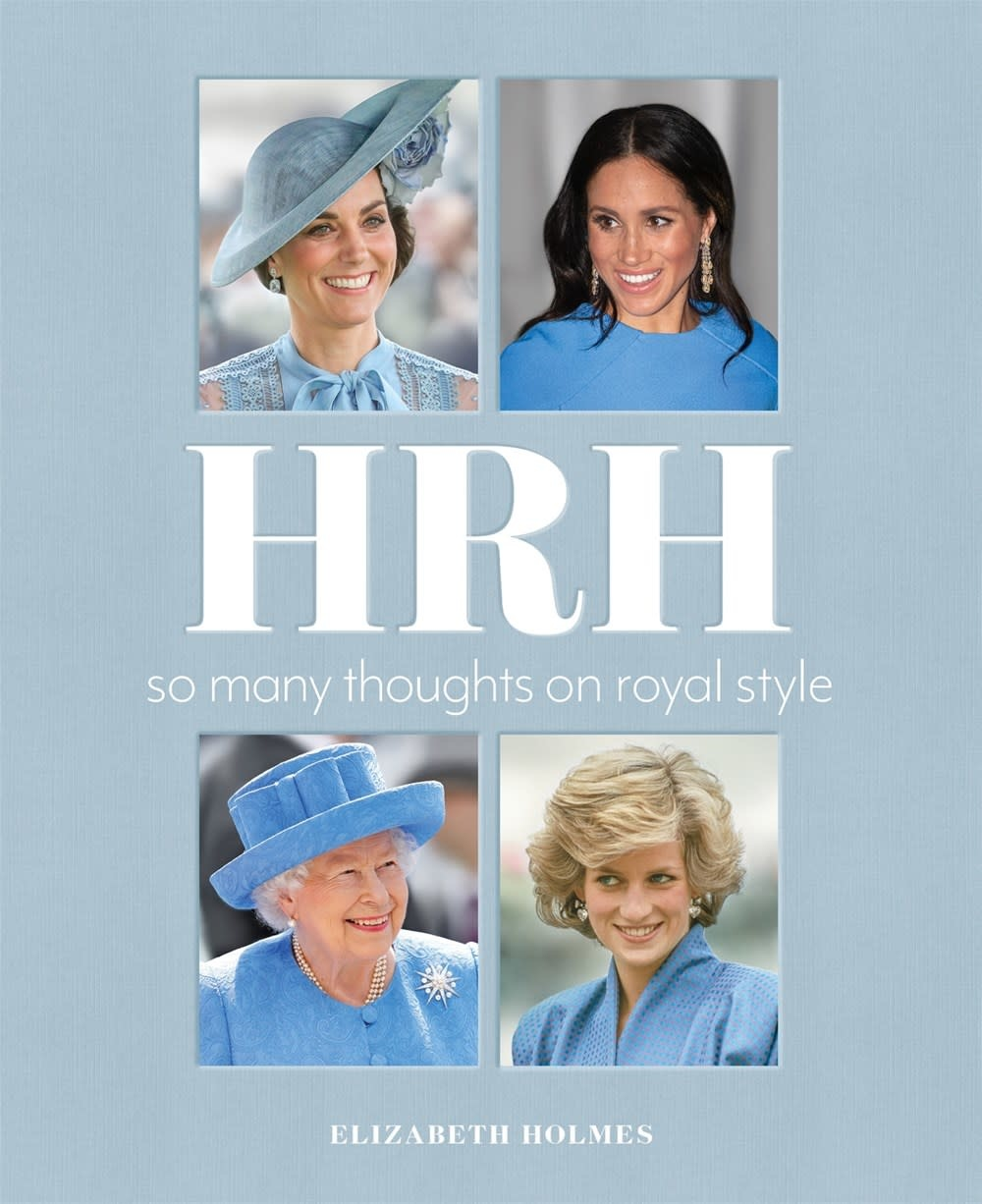 Celadon Books HRH: So Many Thoughts on Royal Style