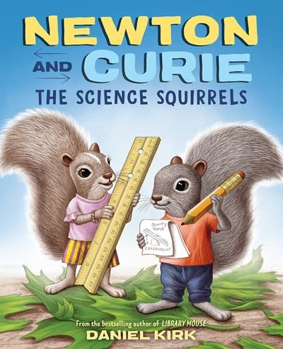 Abrams Books for Young Readers Newton and Curie: The Science Squirrels