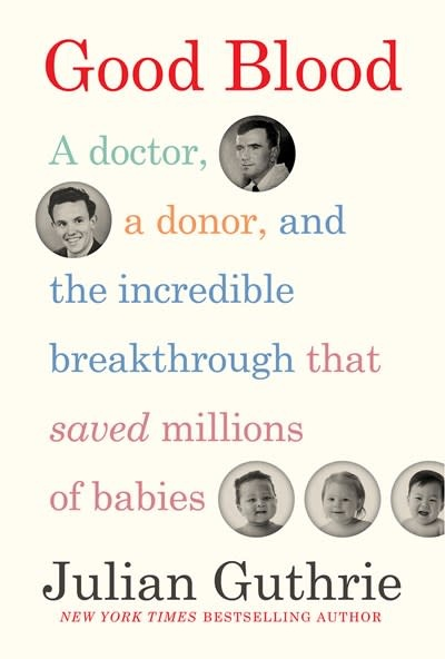 Abrams Press Good Blood: A Doctor, a Donor, and the Incredible Breakthrough...