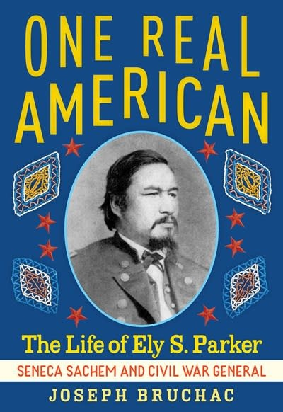 Abrams Books for Young Readers One Real American: The Life of Ely S. Parker
