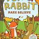 Amulet Books Fox & Rabbit Make Believe