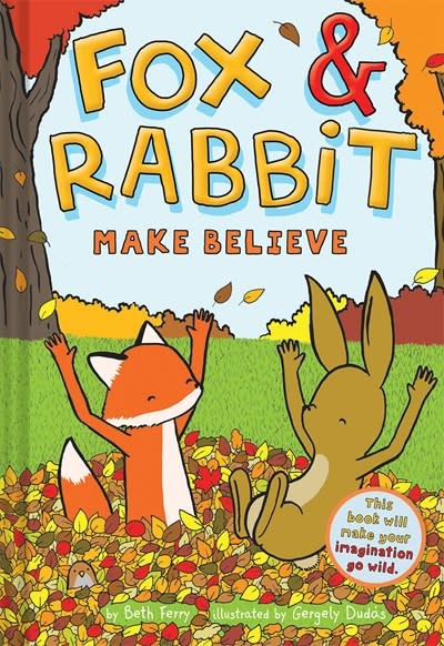 Amulet Books Fox & Rabbit Make Believe (Fox & Rabbit Book #2)