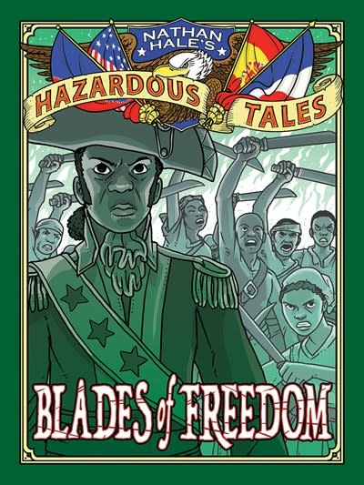 Amulet Books Nathan Hale's Hazardous Tales 10 Blades of Freedom