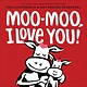 Abrams Books for Young Readers Moo-Moo, I Love You!