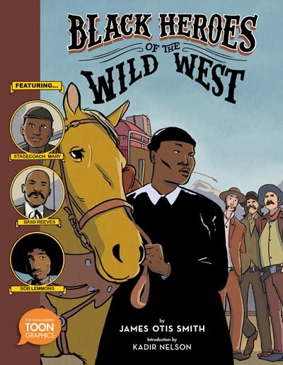 TOON Graphics Black Heroes of the Wild West: Featuring Stagecoach Mary, Bass Reeves, and Bob Lemmons