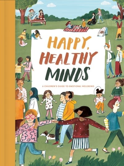 The School of Life Happy, Healthy Minds: A Children's Guide to Emotional Wellbeing