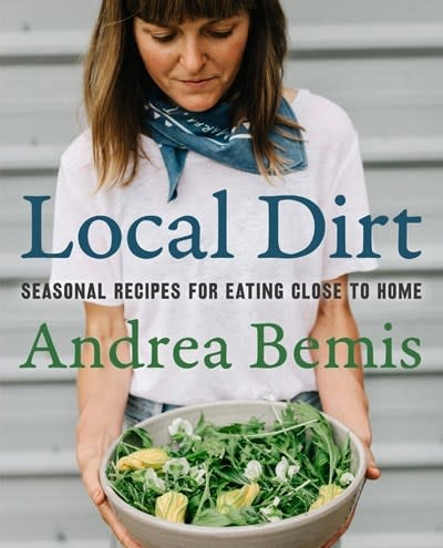 Harper Wave Local Dirt: Seasonal Recipes for Eating Close to Home