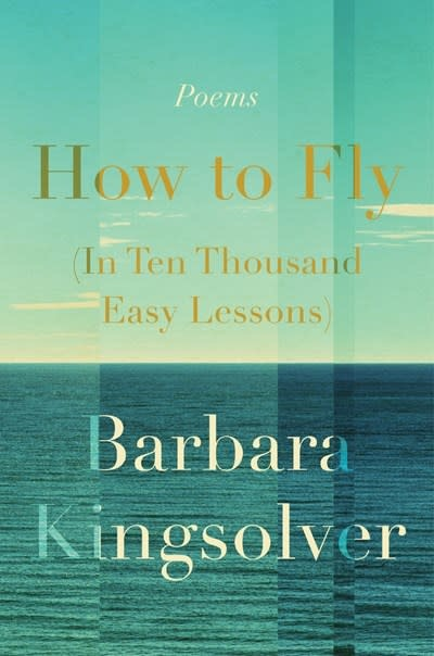 Harper How to Fly (In Ten Thousand Easy Lessons): Poems