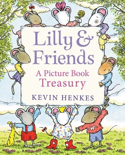 Greenwillow Books Lilly & Friends: A Picture Book Treasury