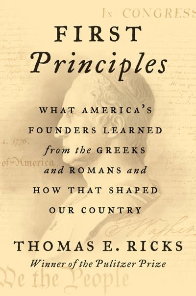 Harper First Principles: What America's Founders Learned from the Greeks & Romans...