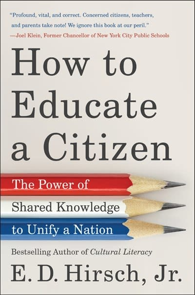 Harper How to Educate a Citizen: The Power of Shared Knowledge to Unify a Nation