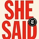 Penguin Books She Said: Breaking the Sexual Harassment Story that Helped Ignite a Movement