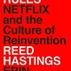 Penguin Press No Rules Rules: Netflix and the Culture of Reinvention