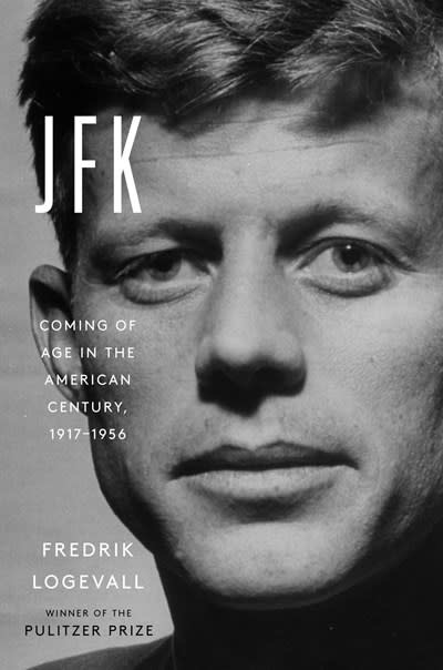 Random House JFK: Coming of Age in the American Century 1917-1956