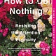 Melville House How to Do Nothing: Resisting the Attention Economy