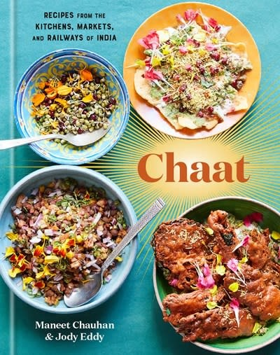 Clarkson Potter Chaat: Recipes from the Kitchens, Markets, & Railways of India