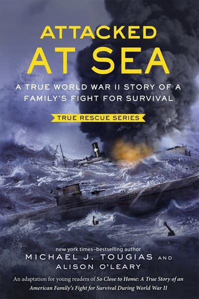 Henry Holt and Co. (BYR) True Rescue: Attacked at Sea: ...a Family's Fight for Survival