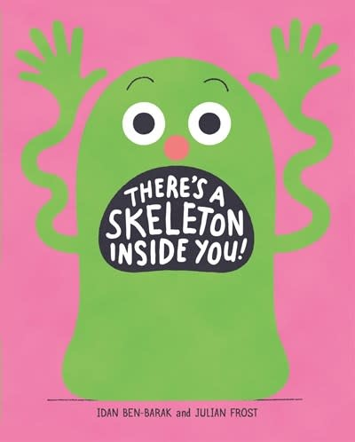 Roaring Brook Press There's a Skeleton Inside You!