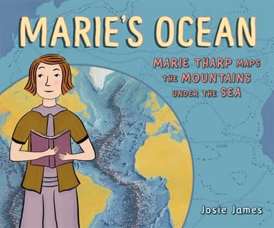 Henry Holt and Co. (BYR) Marie's Ocean: Marie Tharp Maps the Mountains Under the Sea