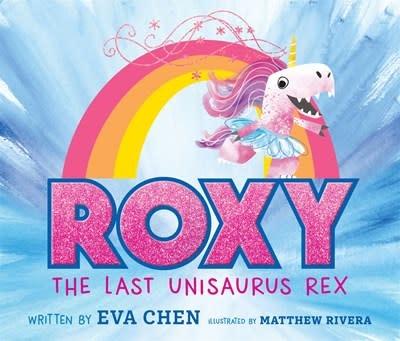 Feiwel & Friends Roxy the Last Unisaurus Rex
