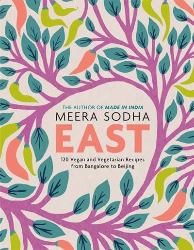 Flatiron Books East: 120 Vegan & Vegetarian Recipes from Bangalore to Beijing [American Measurements]