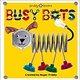Priddy Books US Clever Bots: Busy Bots