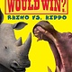Scholastic Inc. Rhino vs. Hippo (Who Would Win?)