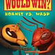 Scholastic Inc. Who Would Win?: Hornet vs. Wasp (Early Reader)