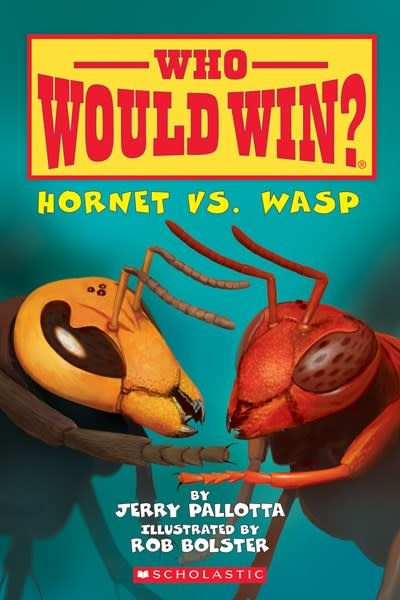 Scholastic Inc. Hornet vs. Wasp (Who Would Win?)