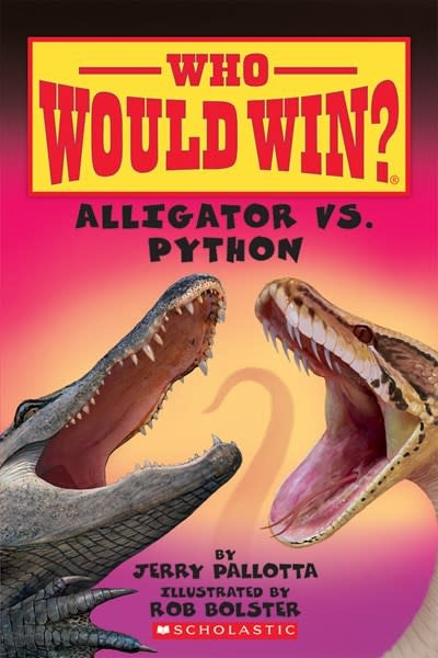 Scholastic Inc. Who Would Win?: Alligator vs. Python (Early Reader)