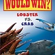 Scholastic Inc. Who Would Win?: Lobster vs. Crab (Early Reader)